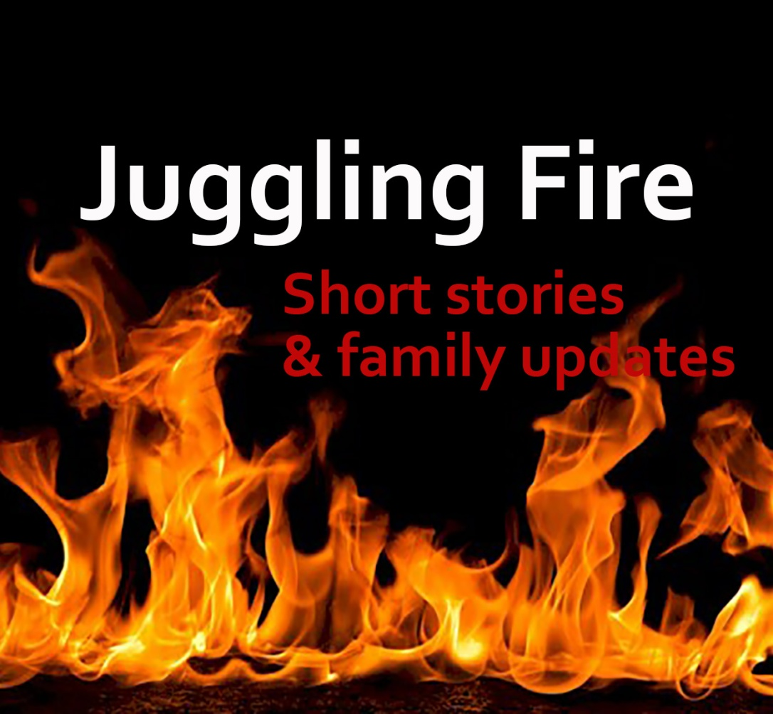 Juggling Fire: short stories and family updates from Bangkok, Thailand and Southeast Asia